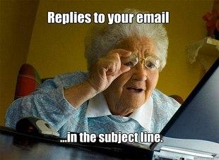 Replies To Your Email In The Subject Line Grandma Internet Meme