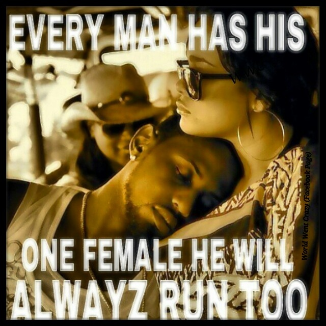 Ride or Die Quotes every man has his one female he well