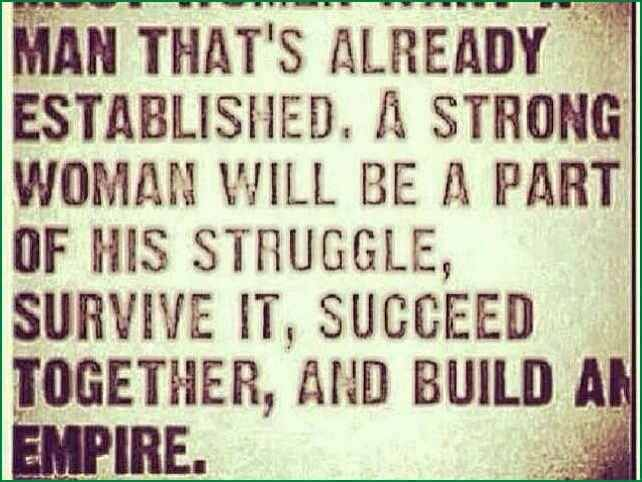 Ride or Die Quotes man that already established a strong woman will be a part of his struggle survive it succeed