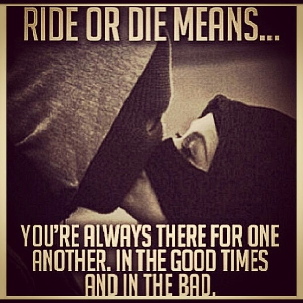 49 Catchy Ride or Die Quotes Sayings & Graphics