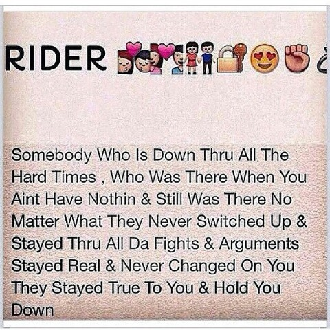 Ride or Die Quotes rider somebody who is down thru all the hard times