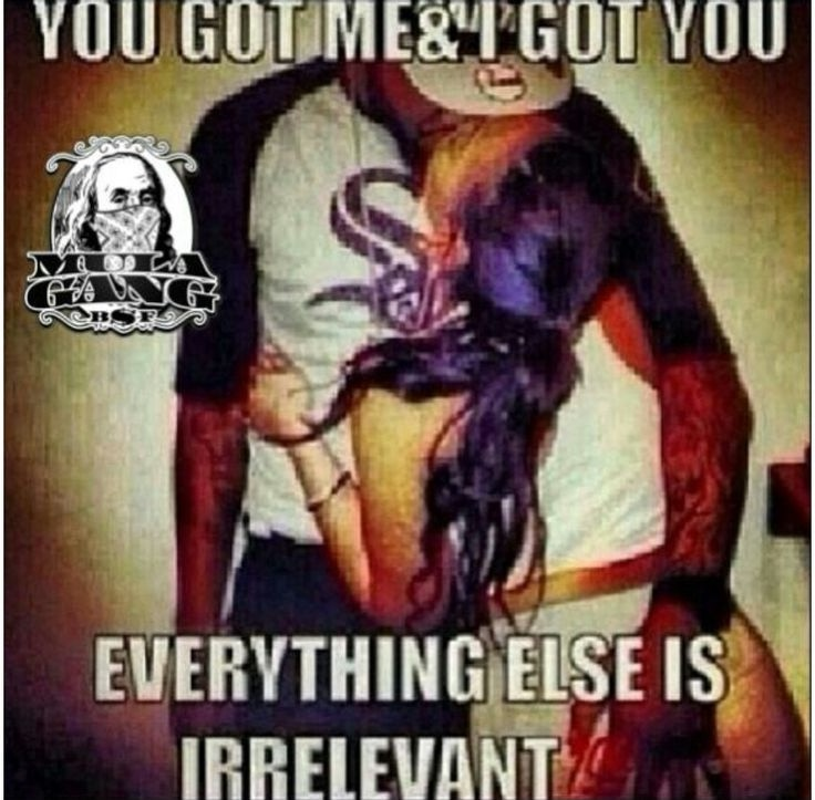 Ride or Die Quotes you got me i got you everything else is