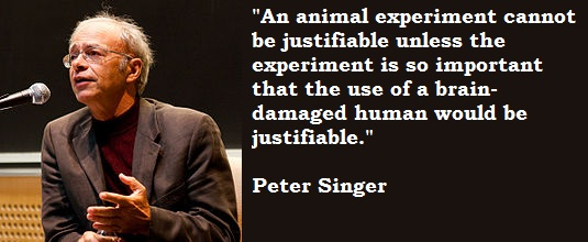 Singer Quotes an animal experiment cannot