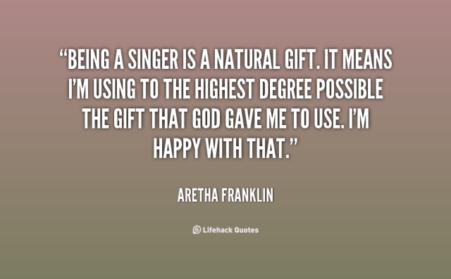 Singer Quotes being a singer is a natural gift
