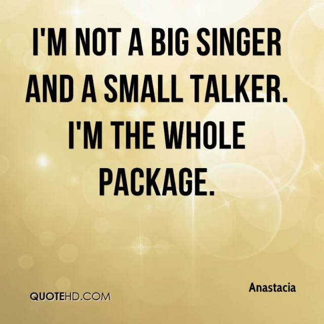 Singer Quotes I'm not a big singer and a small