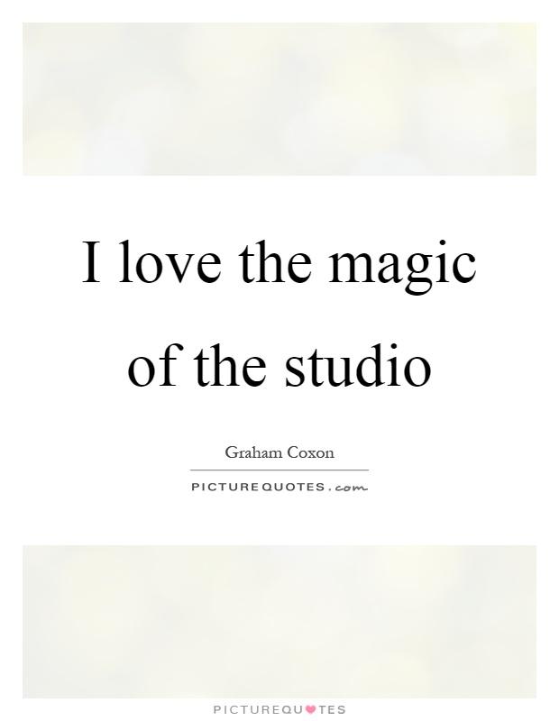 Singer Sayings i love the magic of the studio