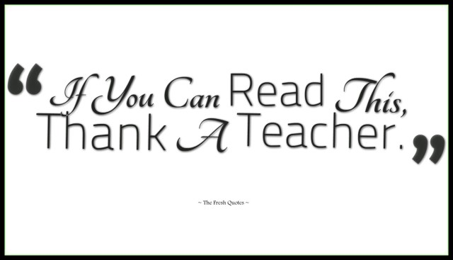 Teacher Quotes if you can read this thank a teacher