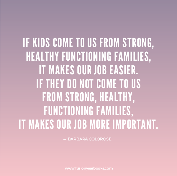 Teacher Quotes if you come to us from strong healthy functioning