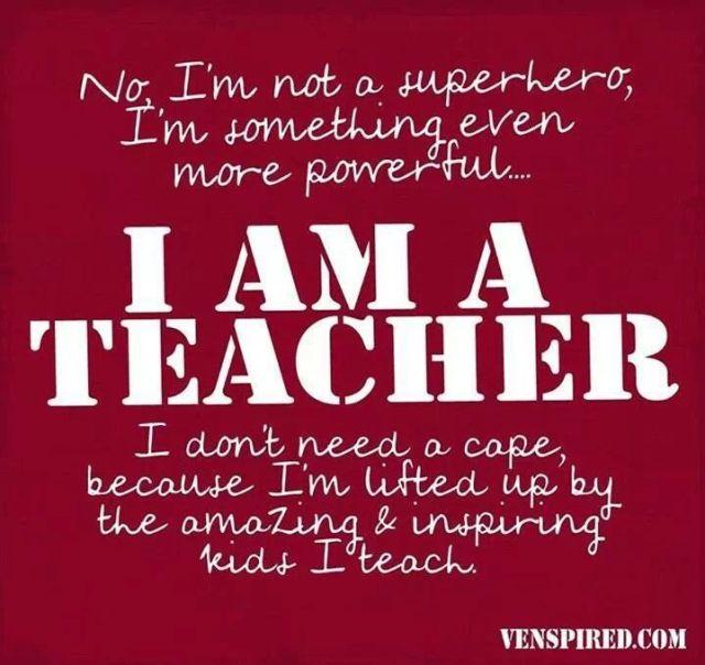 Teacher Quotes no I'm not a superhero I'm something even more powerful