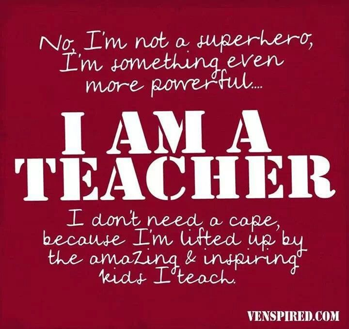 Teacher Quotes no I'm not a superhero I'm something even more powerful