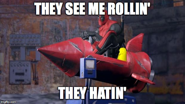 They See Me Rollin They Hatin Funny Deadpool Meme