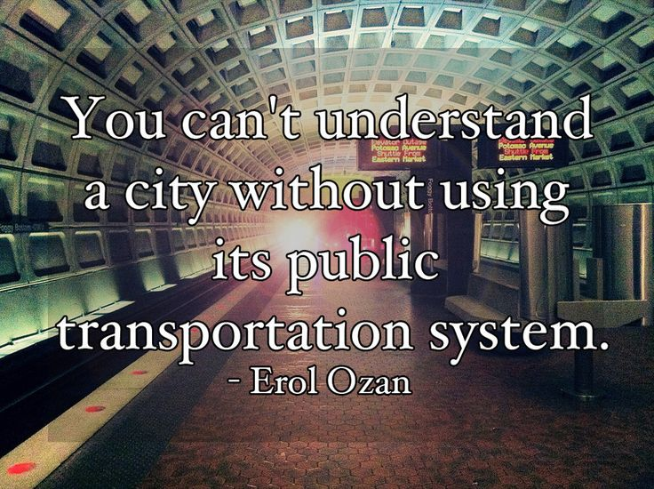 Thrill Quotes you can't understand a city without using its public