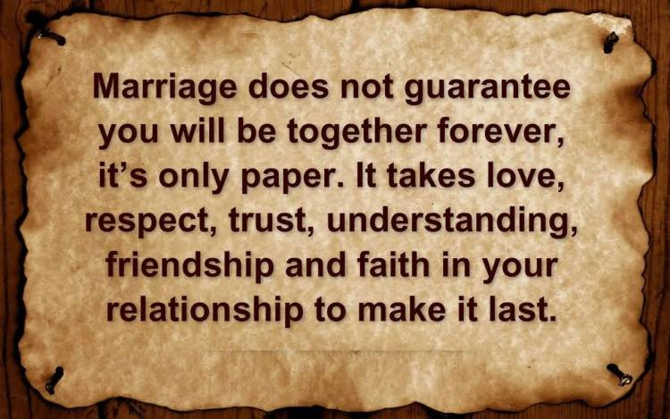 Trust Quotes Marriage Does Not Guarantee You Will Be Together Forever It's Only Paper