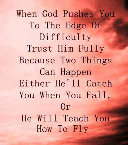 Trust Quotes When God Pushes You To The Edge Of Difficulty Trust Him Fully