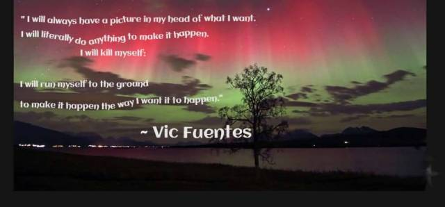 Vic Fuentes Quotes I always have a picture in my head of what i want i will literally do anything
