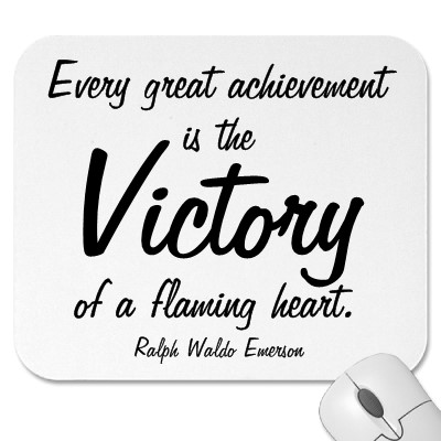 Victory Sayings every great achievement is the victory of flaming heart