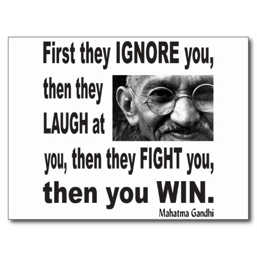 Victory Sayings first they ignore you then they laugh at