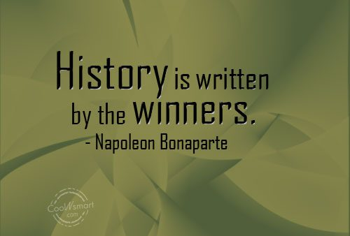Victory Sayings history is written by winners