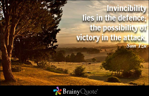 Victory Sayings invincibility lies in the defense the possibility or victory in the attack