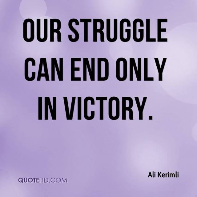 Victory Sayings our struggle can end only in victory