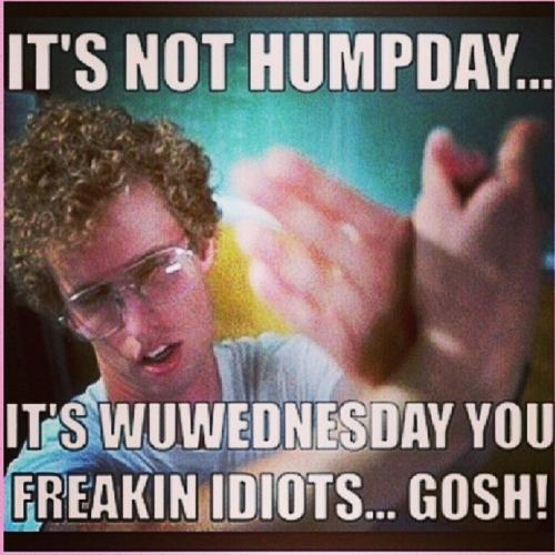 Wcw Quotes It's not hump day it's wc wednesday you freaking idiots gosh