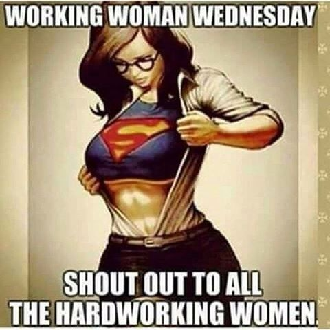 Wcw Quotes Working woman wednesday shout out to all the hardworking women