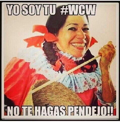 Wcw Quotes Yo soy tu #WCW no te hagas Pendejo!!