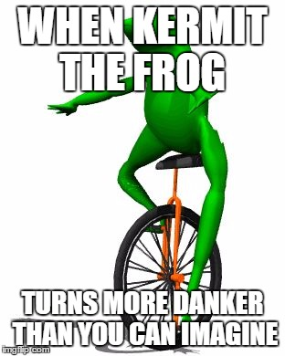 When Kermit The Frog Turns More Danker Dat Boi Meme