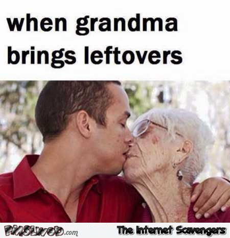 When grandma brings leftovers WTF Meme