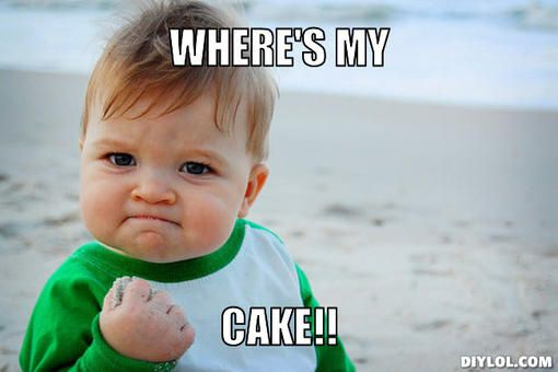 Where's my cake Cake Memes
