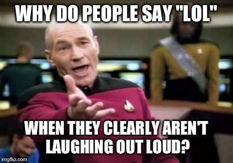 Why do people say lol LOL Memes (2)
