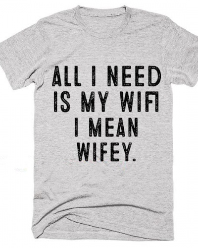 Wifey Quotes All i need is my wifi i mean wifey