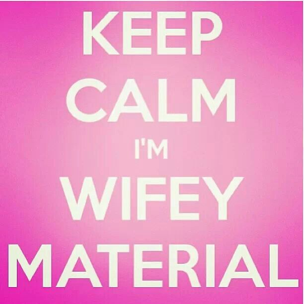 Wifey Quotes Keep calm i'm wifey material