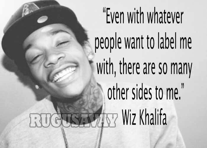 Wiz Khalifa Quotes even with whatever people want to label me with