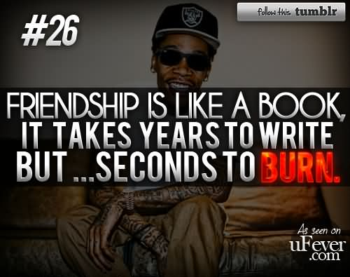 Wiz Khalifa Quotes friendship is like a book it
