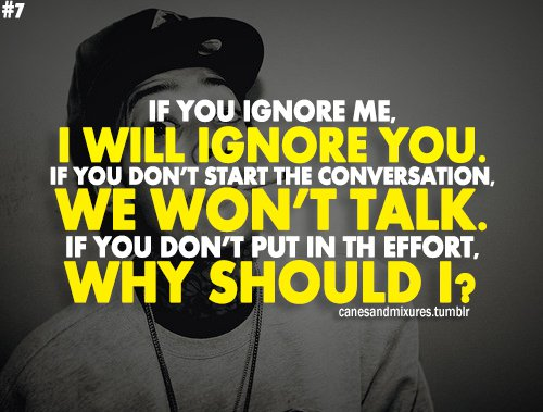 Wiz Khalifa Quotes if you ignore me i will ignore you