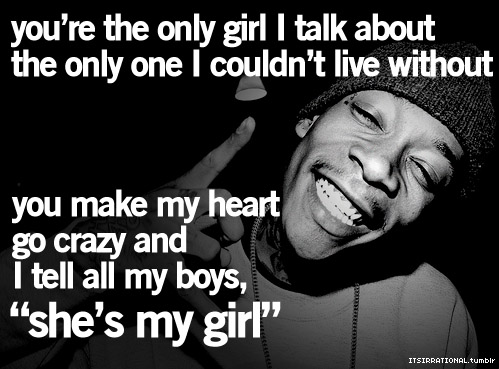 Wiz Khalifa Quotes you 're the only girl i talk about the only one i couldn't