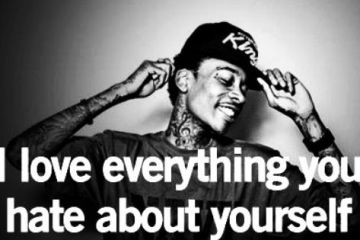 Wiz Khalifa Sayings i love everything you hate about yourself