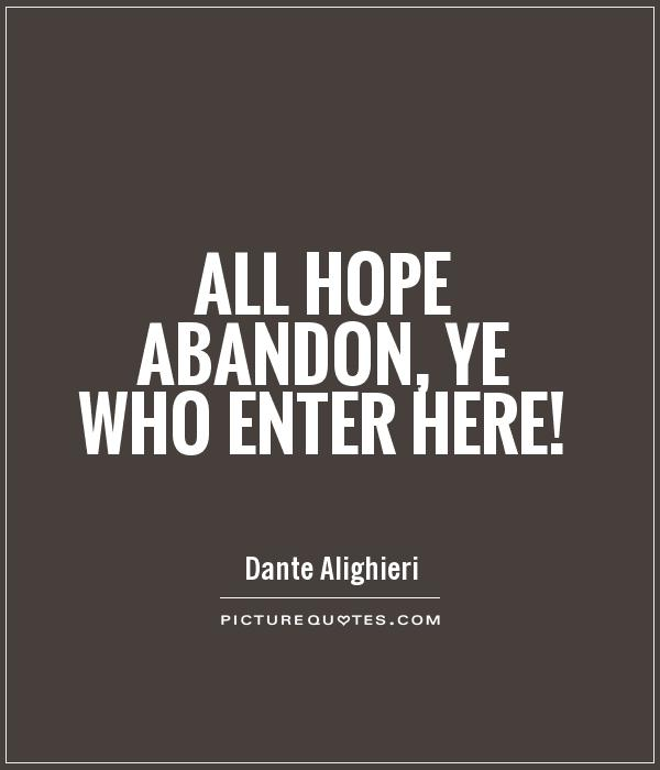 abandonment quotes all hope abandon ye who enter here