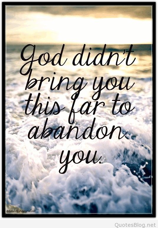abandonment quotes god didn't bring you this for to abandon you