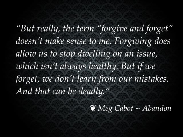 abandonment quotes but really the term forgive and forget