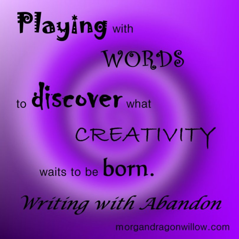 abandonment sayings playing with words to discover what creativity waits to be born