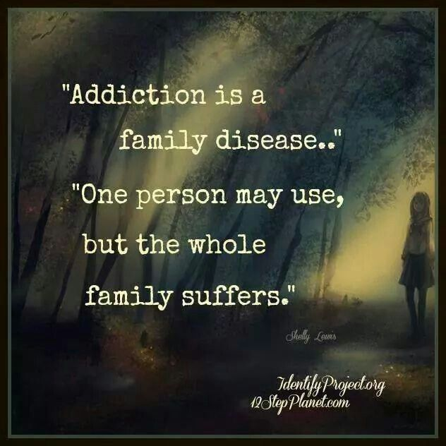 addiction Quotes addiction is a family disease