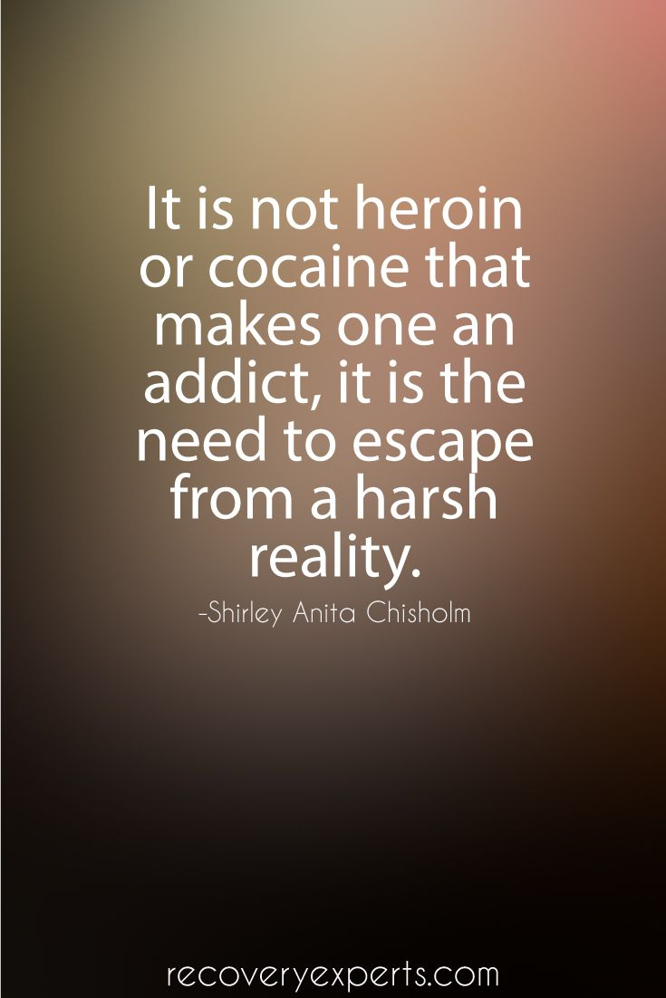 addiction Quotes it is not heroin or cocaine that makes one an