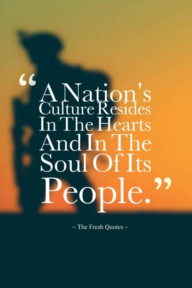 day sayings A Nations Culture Resides In The Hearts And In The Soul Of Its People. » Mahatma Gandhi