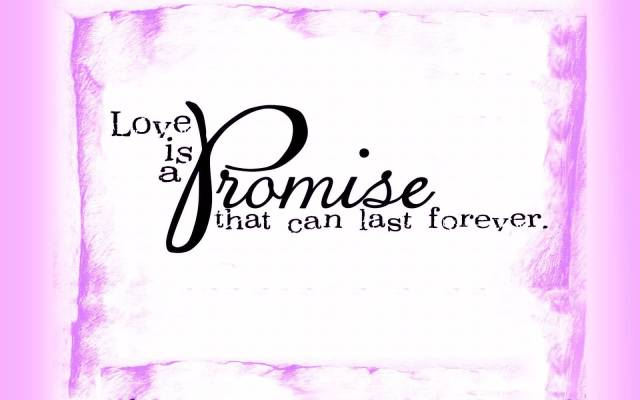 day sayings love is a promise that can last forever
