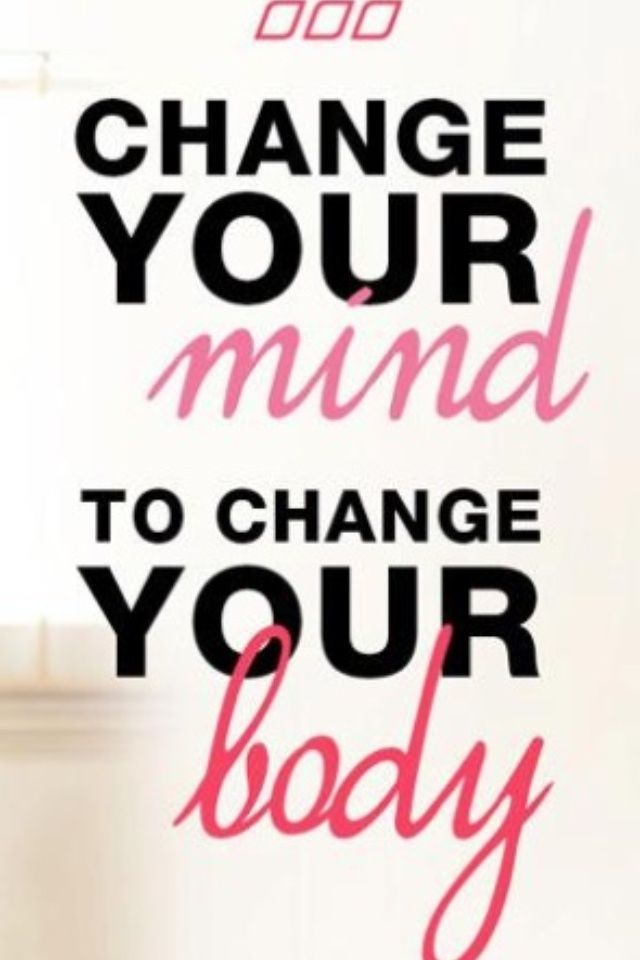 diet quote change your mind to change your body