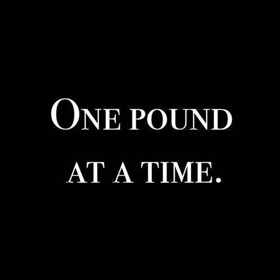 diet quote one pound at a time