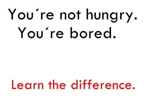 diet quote you re not hungry you re bored