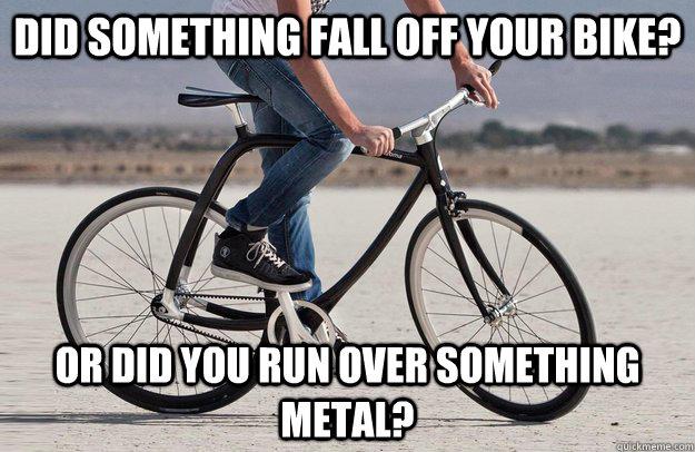 Bike Meme Did something fall of your bike or did